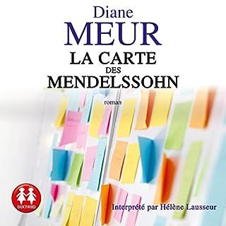 La carte des Mendelssohn                   De :                                                                                                                                 Diane Meur                               Lu par :                                                                                                                                 Hélène Lausseur                      Durée : 12 h et 30 min     3 notations     Global 3,0