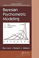 Bayesian Psychometric Modeling (Chapman & Hall/CRC Statistics in the Social and Behavioral Sciences) by Roy Levy Robert J. Mislevy(2016-05-23)