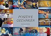 Positive Gedanken - Motivation und Handball (Wandkalender 2022 DIN A2 quer): Wunderschoener farbenpraechtiger Kalender mit einzigartigen Motivationsspruechen nicht nur fuer Handballer (Monatskalender, 14 Seiten )