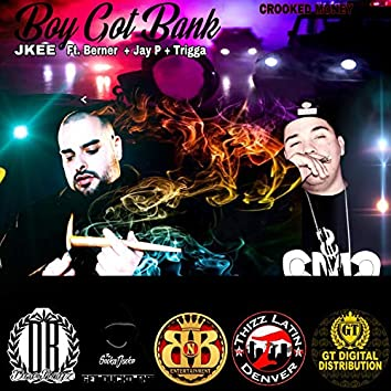 Boy Got Bank (feat. Berner, Jay P & Trigga)
