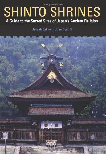 Compare Textbook Prices for Shinto Shrines: A Guide to the Sacred Sites of Japan's Ancient Religion Illustrated Edition ISBN 0000824837134 by Joseph Cali,John Dougill