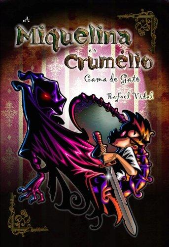 A Miquelina e o Crumélio. Cama de Gato - Volume 2