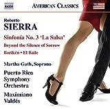 Roberto Sierra: Sinfonia No. 3 'La Salsa' - Beyond the Silence of Sorrow - Boriken - El Baile by Martha Guth (2016-08-03)
