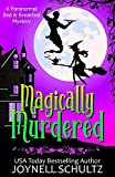 Magically Murdered: A Witch Cozy Mystery (Paranormal Bed & Breakfast Mysteries)