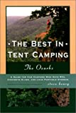 The Best in Tent Camping: The Ozarks (Best in Tent Camping - Menasha Ridge)