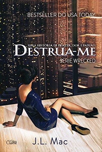 Destrua-me (Wrecked Livro 1)