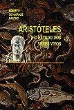 Aristóteles e o estudo dos seres vivos (Portuguese Edition)