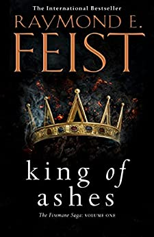King of Ashes (The Firemane Saga, Book 1) by [Raymond E. Feist]