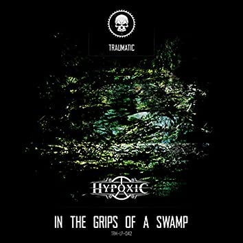 In the Grips of a Swamp
