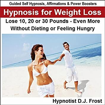Hypnosis for Weight Loss: Guided Self Hypnosis, Affirmations & Power Boosters