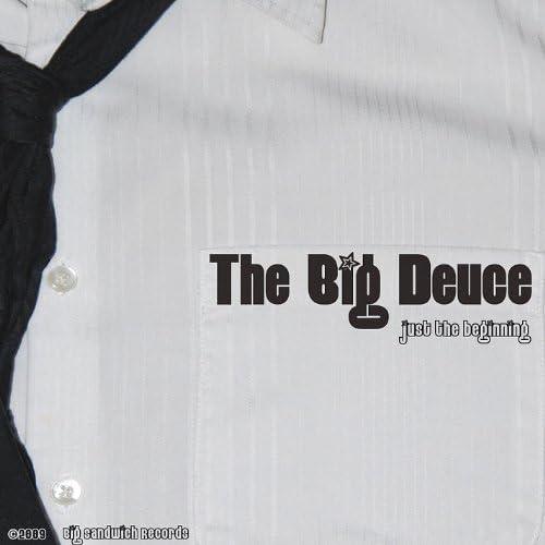 The Big Deuce