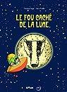 Le fou caché de la Lune par Fouillet