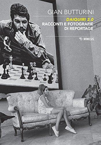 Daiquiri 2.0. Racconti e fotografie di reportage. Ediz. illustrata