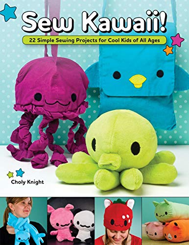 Sew Kawaii!: 22 Simple Sewing Projects for Cool Kids of All Ages (Design Originals)