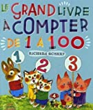 Le grand livre ?compter de 1 ?100 - French language version of Best Counting Book Ever (French Edition) by Richard Scarry (2009) Hardcover