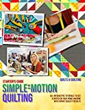 Starter Guide To Simple Motion Quilting 50+ Interactive Tutorials To Get Started On Your Home Machine With Expert Quality Results (English Edition)