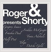 Roger & Shorty Presents