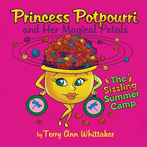 Compare Textbook Prices for Princess Potpourri and Her Magical Petals: The Sizzling Summer Camp  ISBN 9798715428783 by Whittaker, Terry Ann