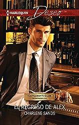 El regreso de Alex: Cattlemans Club: desaparecido (9) (Miniserie Deseo) (Spanish Edition)