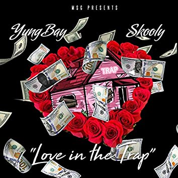 Love in the Trap (feat. Skooly)