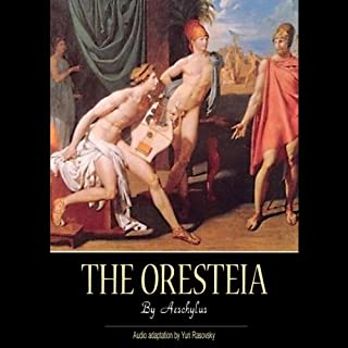 The Oresteia (Unabridged)                   By:                                                                                                                                 Aeschylus,                                                                                        Yuri Rasovsky - adaptation from translation,                                                                                        Ian Johnston - translator                               Narrated by:                                                                                                                                 full cast                      Length: 3 hrs and 37 mins     26 ratings     Overall 4.3