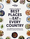 Lonely Planet's Best Places to Eat in Every Country 1 (Lonely Planet Food)