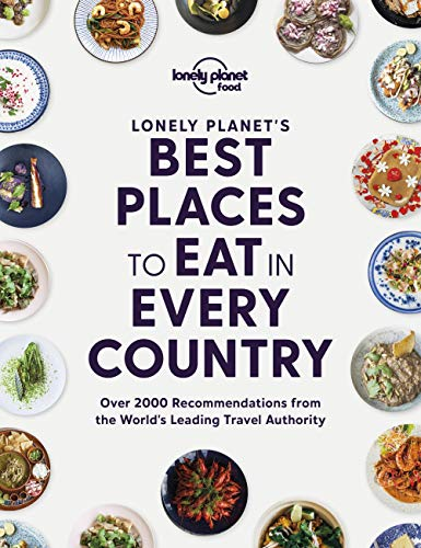 Lonely Planet''s Best Places to Eat in Every Country (Lonely Planet Food)
