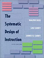 Systematic Design of Instruction, The (5th Edition)