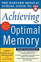 The Harvard Medical School Guide To Achieving Optimal Memory (Harvard Medical School Guides)