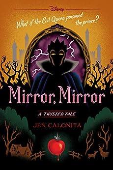 Mirror, Mirror: A Twisted Tale by [Jen Calonita]
