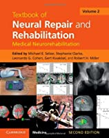Textbook of Neural Repair and Rehabilitation (Textbook of Neural Repair and Rehabilitation 2 Volume Hardback Set) (Volume 2) by Unknown(2014-06-23)