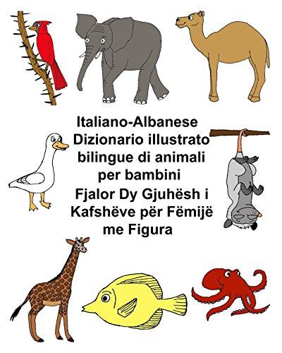 Italiano-Albanese Dizionario illustrato bilingue di animali per bambini