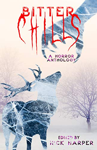 Bitter Chills: A Horror Anthology