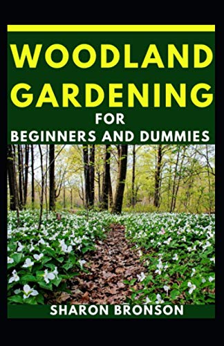 Woodland Gardening For Beginners And Dummies