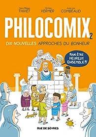 Philocomix, Tome 2 : Dix nouvelles approches du bonheur, pour être heureux ensemble par Anne-Lise Combeaud