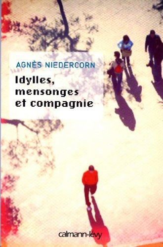 Idylles, mensonges et compagnie - Prix nouveau talent 2010 : Fondation Bouygues Telecom - En partenariat avec Métro (Littérature Française) (French Edition)