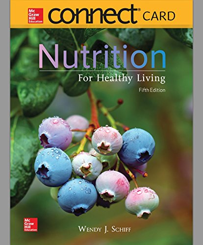 Compare Textbook Prices for Connect Access Card for Nutrition for Healthy Living 5 Edition ISBN 9781260163216 by Schiff, Wendy