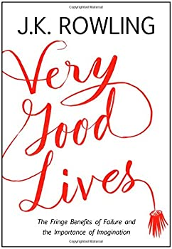 Hardcover Very Good Lives : The Fringe Benefits of Failure and the Importance of Imagination Book