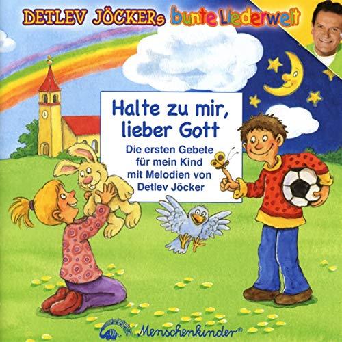 Halte zu mir lieber Gott: Neue Gebetslieder von Detlev Jöcker