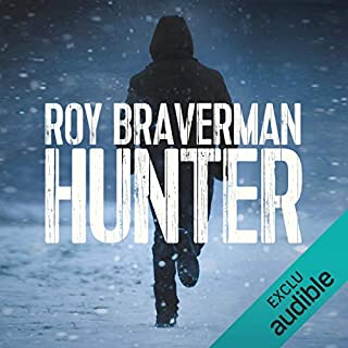 Hunter                   De :                                                                                                                                 Roy Braverman                               Lu par :                                                                                                                                 Florian Wormser                      Durée : 7 h et 51 min     26 notations     Global 4,3