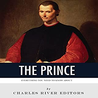 Everything You Need to Know About 'The Prince'                   Written by:                                                                                                                                 Charles River Editors                               Narrated by:                                                                                                                                 Dan Gallagher                      Length: 1 hr and 4 mins     Not rated yet     Overall 0.0