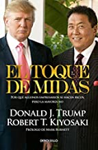 El toque de Midas (Midas Touch: Why Some Entrepreneurs Get Rich and Why Most Don't) (Spanish Edition) by Robert T. Kiyosaki (2015-10-27)