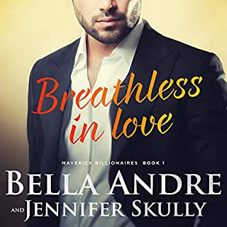 Breathless in Love     The Maverick Billionaires, Book 1              By:                                                                                                                                 Bella Andre,                                                                                        Jennifer Skully                               Narrated by:                                                                                                                                 Eva Kaminsky                      Length: 9 hrs and 48 mins     1,278 ratings     Overall 4.2