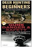 Deer Hunting for Beginners & Guns Danger & Safety: 1 (Hunting Box Set)