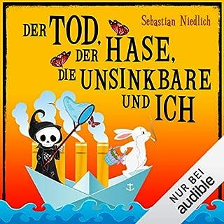 Der Tod, der Hase, die Unsinkbare und ich                   Autor:                                                                                                                                 Sebastian Niedlich                               Sprecher:                                                                                                                                 Matthias Keller                      Spieldauer: 1 Std. und 40 Min.     1.443 Bewertungen     Gesamt 4,1
