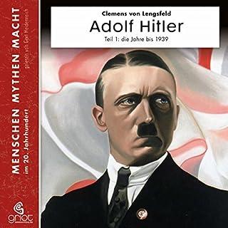 Adolf Hitler Teil 1: Die Jahre bis 1939 (Menschen, Mythen, Macht) Titelbild