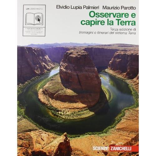 Osservare e capire la terra. Immagini e itinerari del sistema terra. Per le Scuole superiori. Con espansione online
