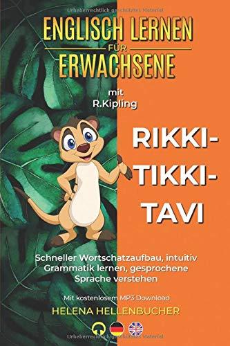 """ENGLISCH LERNEN FÜR ERWACHSENE mit R. Kippling \""""RIKKI-TIKKI-TAVI\"""": Schneller Wortschatzaufbau, intuitiv Grammatik lernen, gesprochene Sprache verstehen. Mit kostenlosem MP3 Download"""