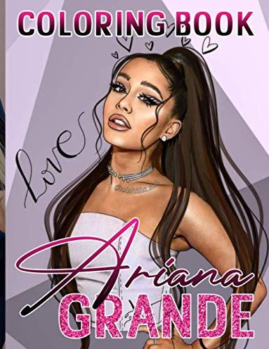 Ariana Grande Coloring Book: High-Quality Ariana Grande Adult Coloring Books! (Activity Book Series)