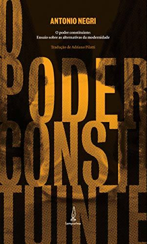 O poder constituinte: Ensaio sobre as alternativas da modernidade